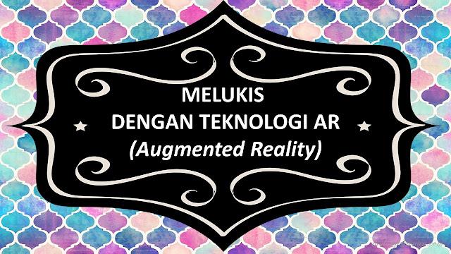 Melukis dengan teknologi AR