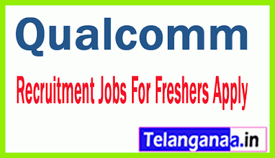 Qualcomm Recruitment Jobs For Freshers Apply