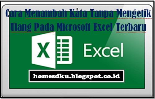 Cara Menambah Kata Tanpa Mengetik Ulang Pada Microsoft Excel Terbaru