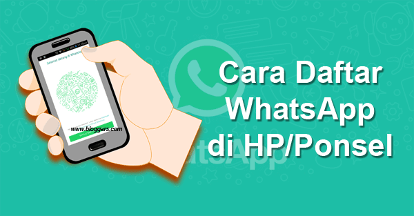 Cara Daftar Whatsapp di HP Android