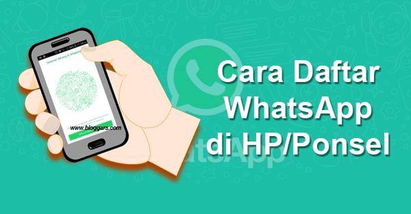 Cara Cepat Daftar WhatsApp di Semua Handphone/Smartphone