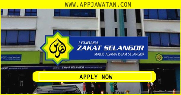 Jawatan Kosong di Lembaga Zakat Selangor(MAIS)