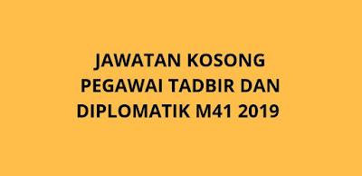 Jawatan Kosong Pegawai Tadbir dan Diploma M41 2019