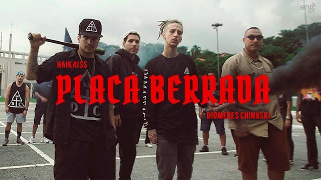 Placa Berrada - Haikaiss e Diomedes Chinaski | Vídeo, Letra e Download