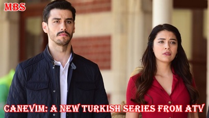 Canevim (My Life): A new Turkish Series From ATV | Full Synopsis