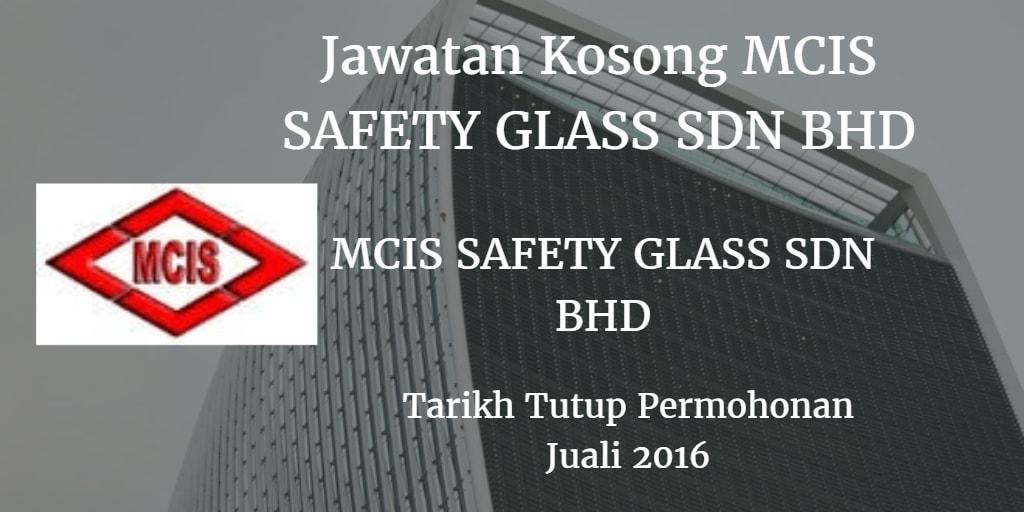 Jawatan Kosong MCIS Safety Glass Sdn Bhd Julai 2016