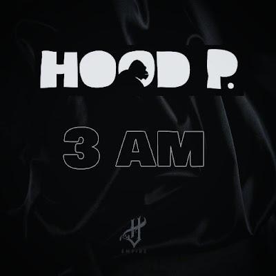 Single: Hood P - 3 AM [2016]