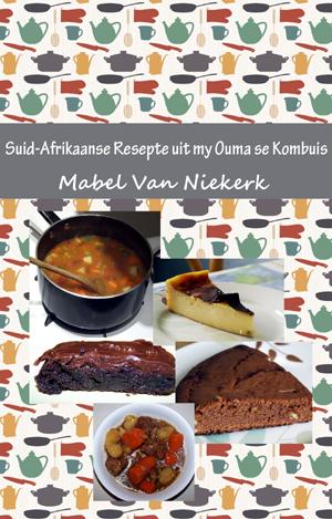 Suid-Afrikaanse Resepte uit my Ouma se Kombuis