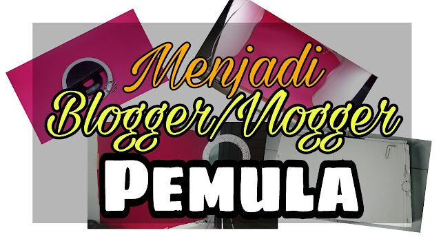 [#BeautyGoersCollaboration] MENJADI BLOGGER DAN YOUTUBER PEMULA