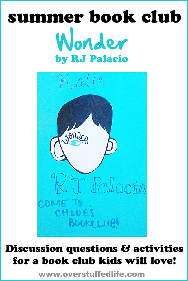 "Throw a summer book club for your kids and their friends. Ideas for discussion questions, activities, crafts, and refreshments about the book ""Wonder"" by RJ Palacio. #overstuffedlife"