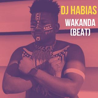 Dj Habias - Wakanda (Instrumental) 2020