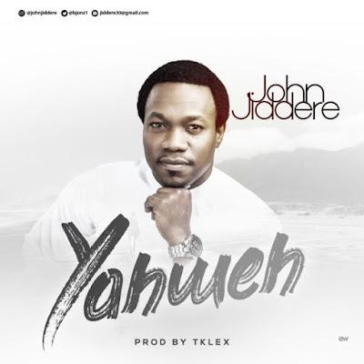 [Music + Video] John Jiddere – Yahweh