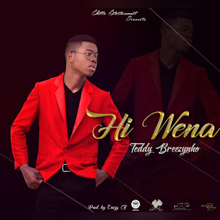 Teddy Breezynho - Hi Wena (Prod. by Crazy B)