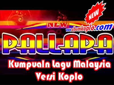 Lagu Malaysia Versi Koplo New Pallapa