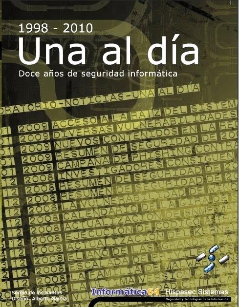 1998-2009 Una al día: once años de seguridad informática – Sergio de los Santos