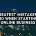 The FIVE Biggest Mistakes To Avoid When Starting An Online Business