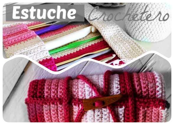 estuches crochet ganchos, patrones crochet, tutoriales ganchillo