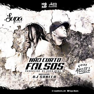 Supa Feat. Abdiel - Não Curto Falsos (Prod. Supa beatz)