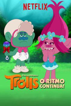 Trolls: O Ritmo Continua! 1ª a 6ª Temporada