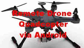 Cara Remote Camera Drone QuadCopter dari Android - FPV