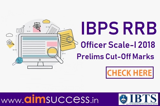 IBPS RRB Officer Scale-I Cut-Off 2018 for Prelims Out