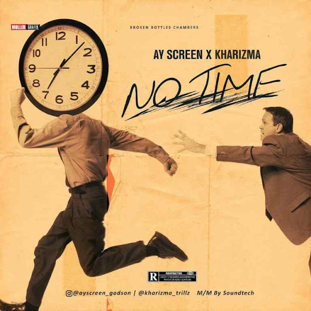 Ay Screen Ft Kharizma – No Time - www.mp3made.com.ng
