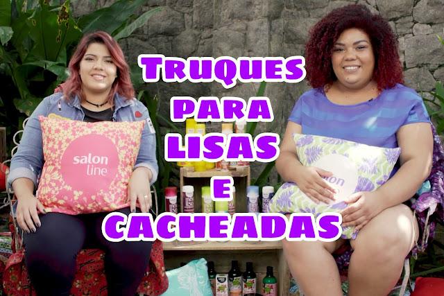 Truques para Lisas e Cacheadas! #CASASALONLINE