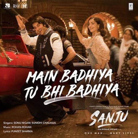 Main Badhiya Tu Bhi Badhiya - Sanju (2018)