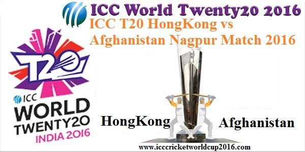 ICC T20 HongKong vs Afghanistan Nagpur Match Result