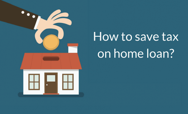 Here's Your Guide to Save Tax on Home Loan