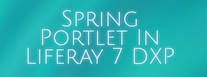 Spring Portlet In Liferay 7 DXP