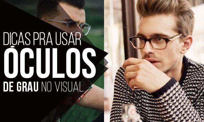 Pois bem, trazendo o conteúdo do Canal do Macho Moda aqui pro Blog, hoje  venho focar e passar Dicas para Usar Óculos de Grau Masculino. 6a9e09ab30