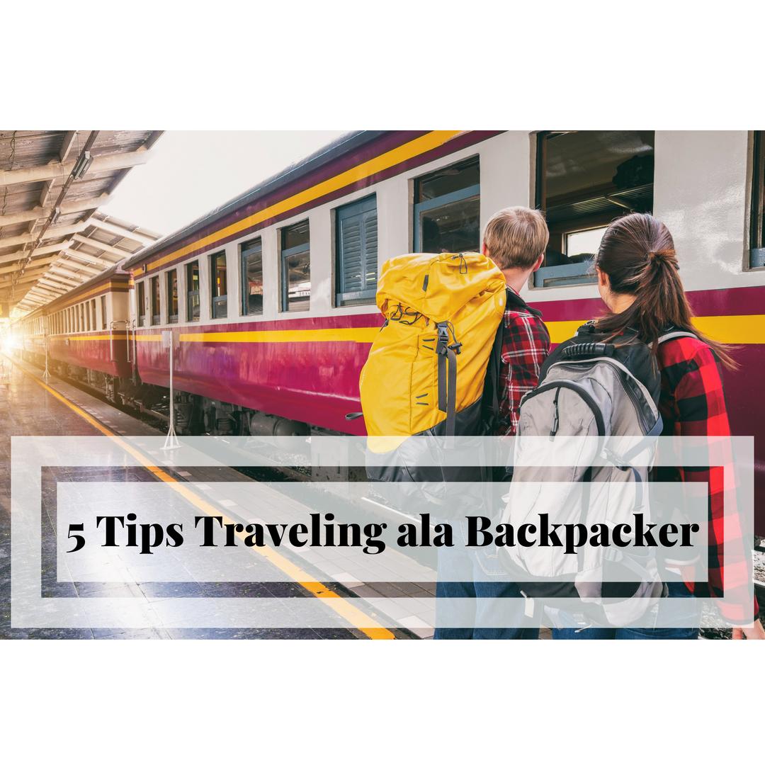 5 Tips Traveling ala Backpacker, Lebih Irit dan Murah Loh ...
