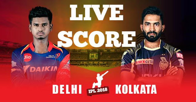 IPL 2018 Match 26 DD vs KKR Live Score and Full Scorecard