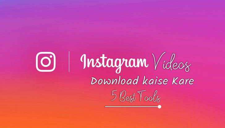 instagram video downloader 5 best tool