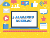 3 Alasanku Ngeblog