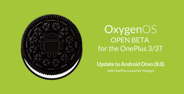 OnePlus 3/3T Get First Android Oreo Based Open Beta