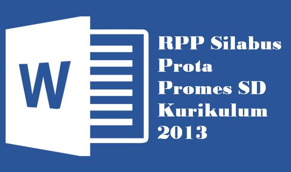 termasuk kedalam Perangkat pembelajaran yang harus dibuat Guru Kelas sebagai penunjang ke RPP Silabus Prota Promes SD Kurikulum 2013