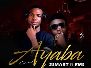 DOWNLOAD MP3: 2smart ft EMS - Ayaba