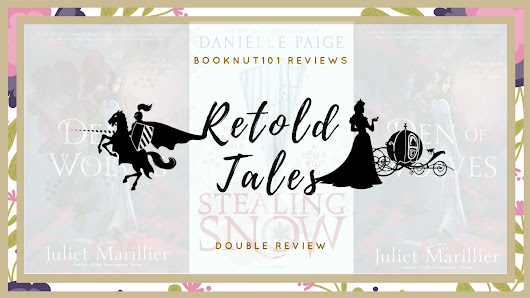 Retold Tales ~ Stealing Snow + Den Of Wolves Reviews