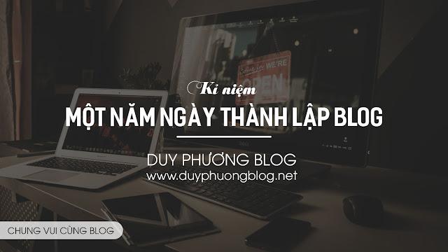 Kỉ Niệm 1 Năm Thành Lập Blog