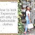 """How to look """"Expensive"""" with only 05 fashionable clothes"""