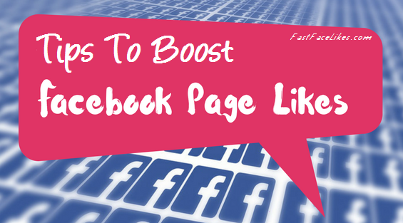 Tips To Boost FanPage Likes On Facebook