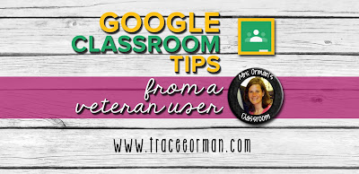 Google Classroom™ tips from a veteran teacher user   www.traceeorman.com
