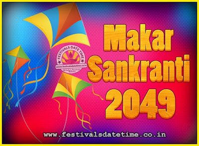 2049 Makar Sankranti Puja Date & Time, 2049 Makar Sankranti Calendar