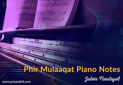 Phir Mulaaqat Piano Notes