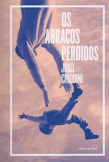 OS%2BABRA%25C3%2587OS%2BPERDIDOS - João Chiodini, autor de Os Abraços Perdidos, fala sobre os temas do seu romance e dá dicas para novos escritores.