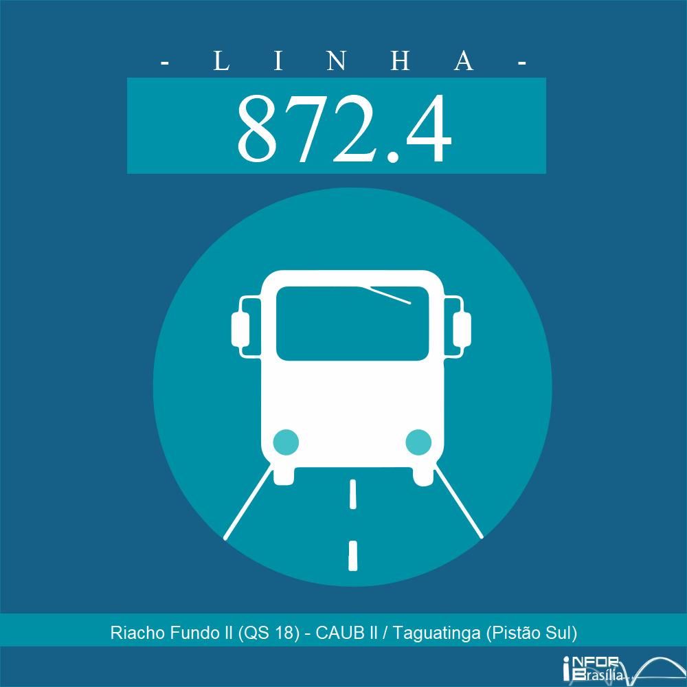 Horário e Itinerário 872.4 - Riacho Fundo II (QS 18) - CAUB II / Taguatinga (Pistão Sul)