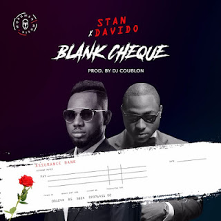 Stan Ft. Davido - Blank Cheque