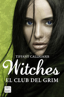 WITCHES #2: EL CLUB DE GRIM Tiffany Calligaris  (Crossbooks - 11 Abril 2017) PORTADA LIBRO JUVENIL